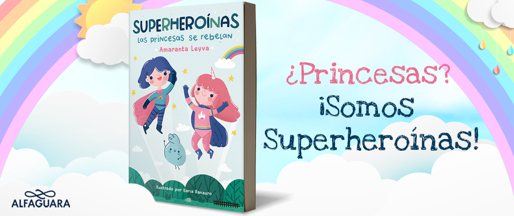 SUPERHEROÍNAS LAS PRICESAS SE REBELAN